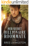 Her Secret Billionaire Roommate: A Billionaire Romance Book Six