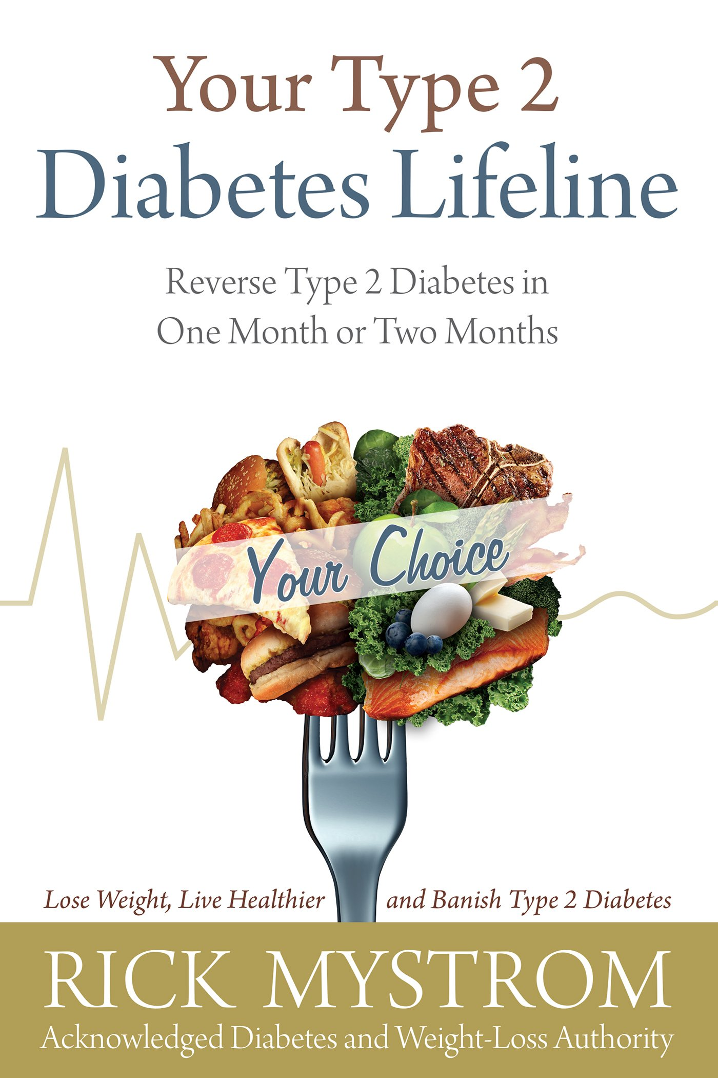Your Type 2 Diabetes Lifeline: Reverse Type 2 Diabetes in One Month or Two  Months: 9781594337192: Amazon.com: Books