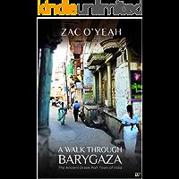 A Walk Through Barygaza: The Ancient Greek Port Town of India