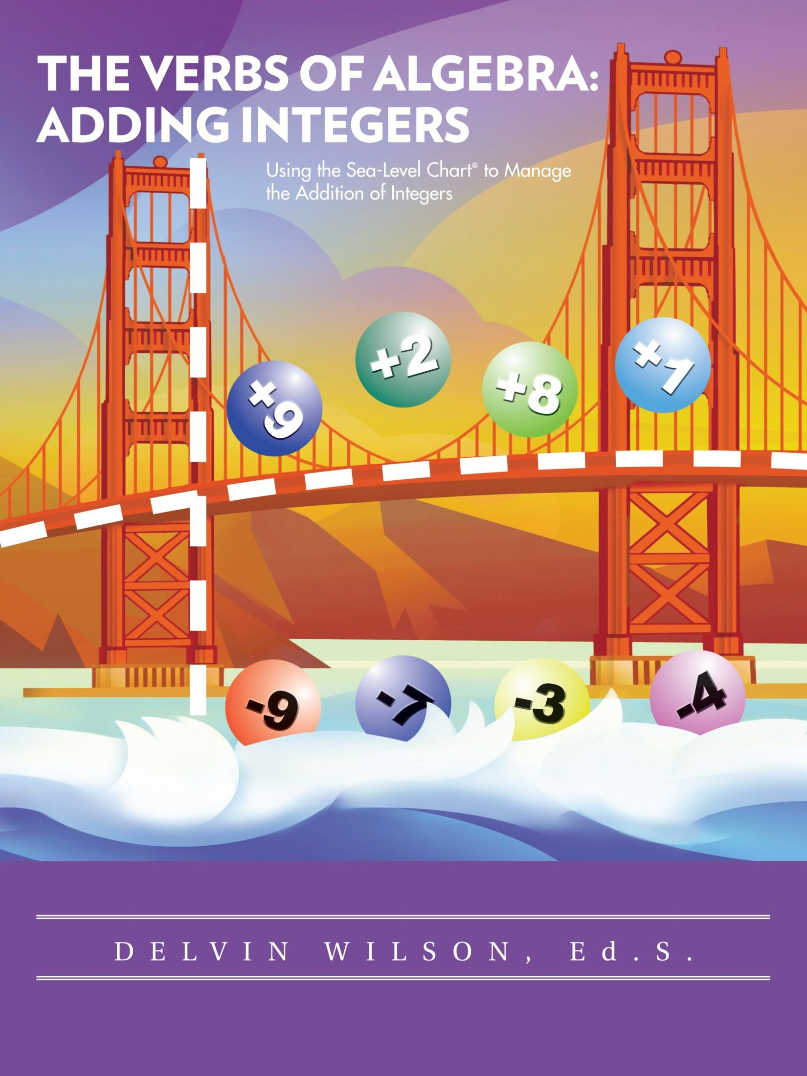 The Verbs Of Algebra: Adding Integers: Using the Sea-Level Chart® to Manage the Addition of Integers pdf epub