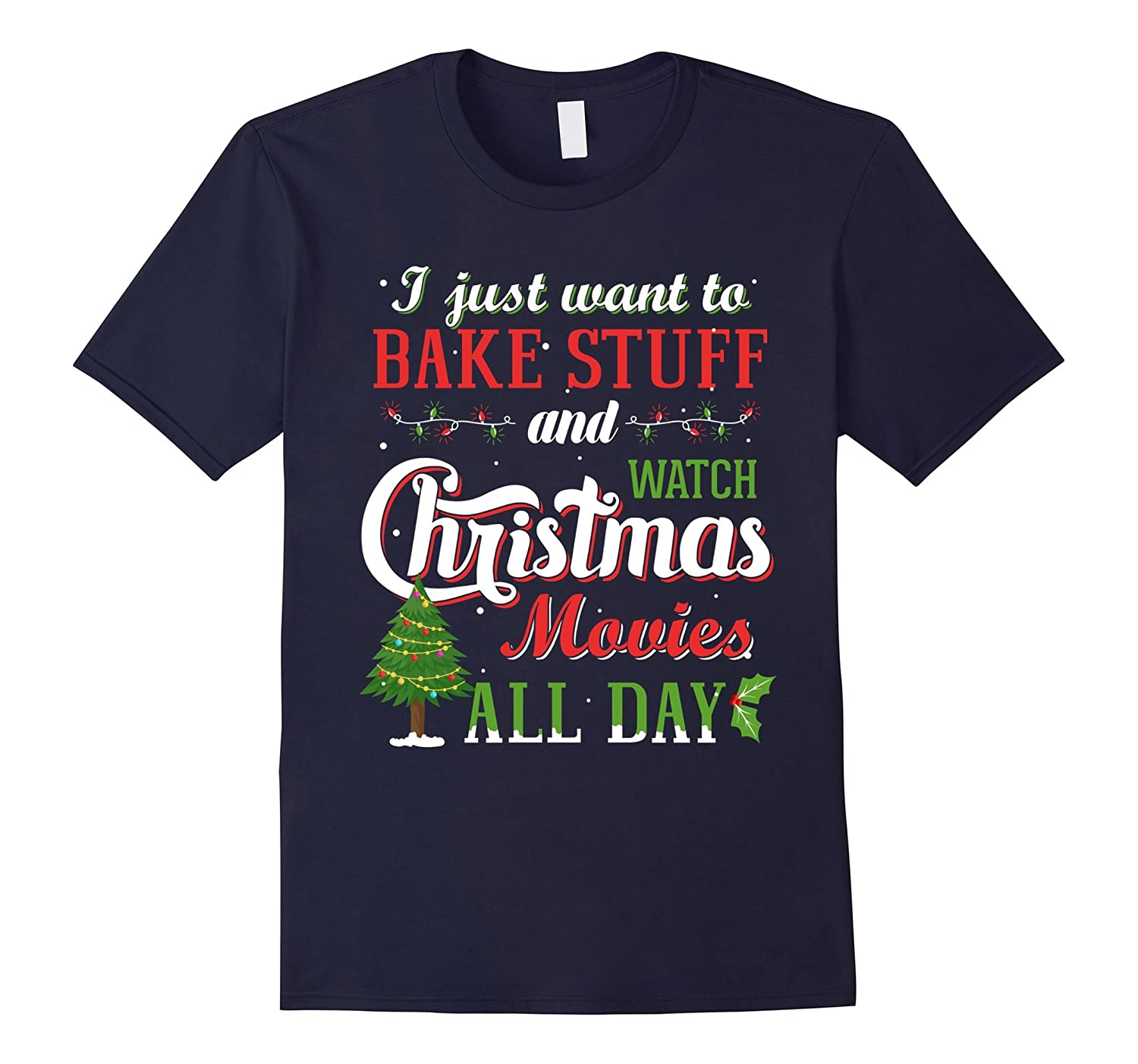 I Just Want To Bake Stuff And Watch Christmas Movies All Day-ANZ