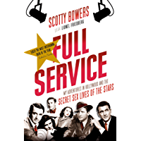 Full Service: My Adventures in Hollywood and the Secret Sex Lives of the Stars (English Edition)