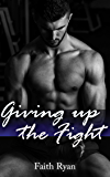 Giving Up the Fight (Rock Hard Gym Book 2)