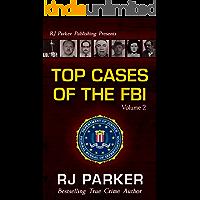 TOP CASES of The FBI - Volume 2: Black Dahlia, Hurricane Katrina Fraud, American Traitor Robert Hanssen, Undercover FBI Agent Joseph Pistone, the KKK, ... Attacks post 9/11 (Notorious FBI Cases)