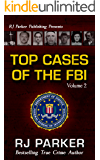 TOP CASES of The FBI - Volume 2: Black Dahlia, Hurricane Katrina Fraud, American Traitor Robert Hanssen, Undercover FBI Agent Joseph Pistone, the KKK, ... Attacks post 9/11 (Notorious FBI Cases)