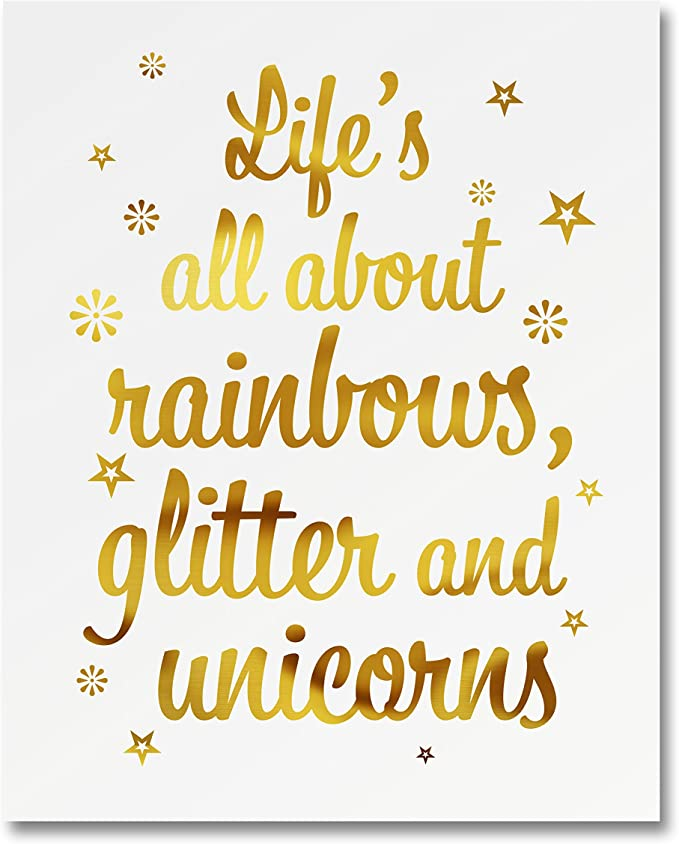 """Inspirational Motivational Encouraging Quote 5 x 7 Home Office Wall Art Decor 300gsm Silk Paper Card Stock /""""Life/'s All About Rainbows Glitter And Unicorns/"""" Gold Foil Art Print Small Poster"""