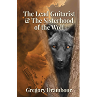 The Lead Guitarist & The Sisterhood of the Wolf book cover