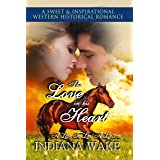 The Love in his Heart: A Sweet and Inspirational Western Historical Romance (A Love to Last a Lifetime Book 2)