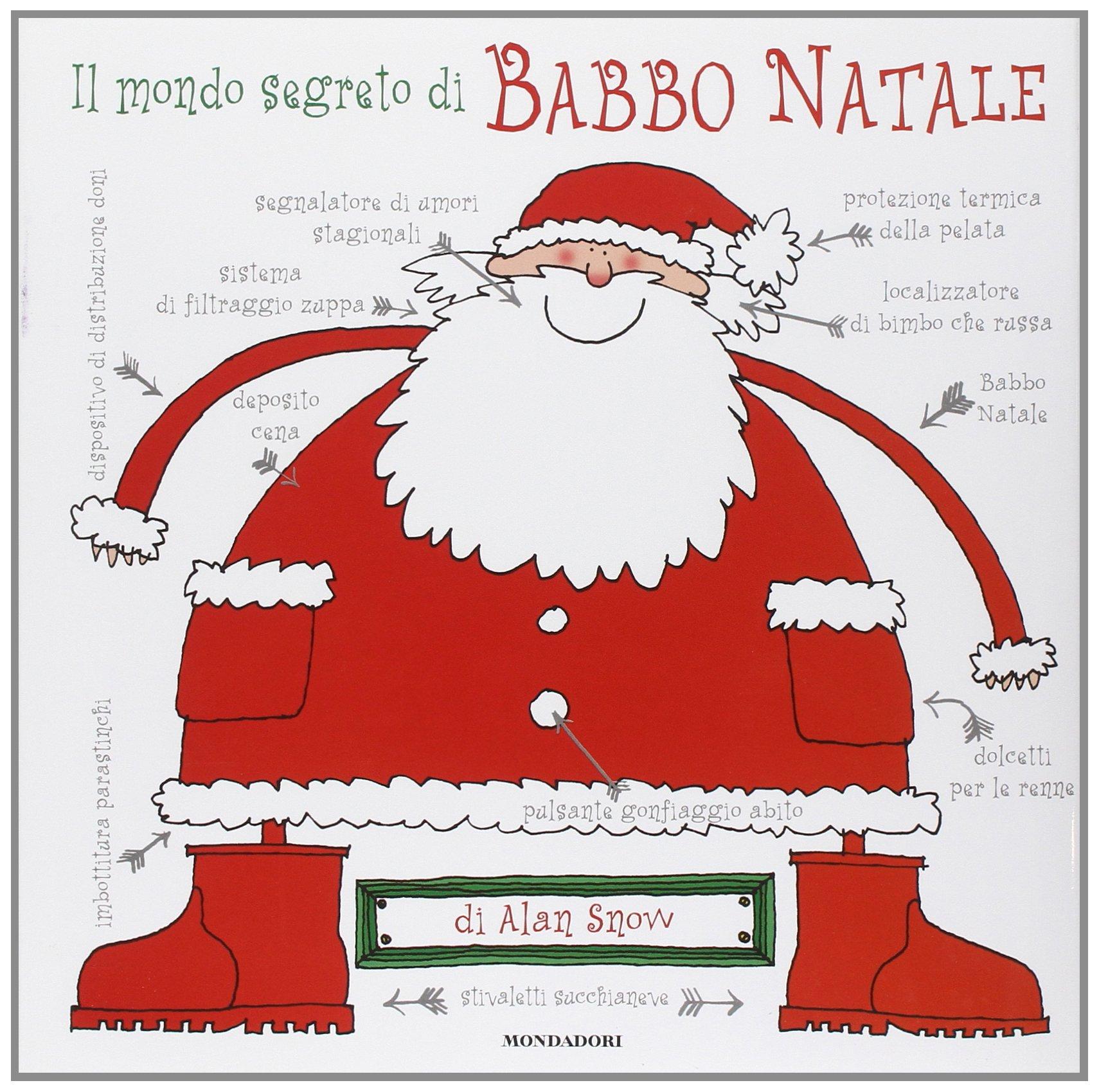 Immagini Di Natale Di Babbo Natale.Amazon It Il Mondo Segreto Di Babbo Natale Ediz