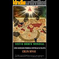 EL NUEVO ORDEN MUNDIAL: COMO SOCIEDADES SECRETAS DOMINAN EL MUNDO