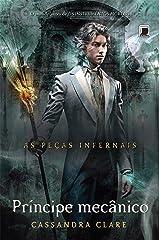 Príncipe mecânico - As peças infernais - vol. 2 eBook Kindle