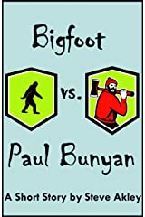 Bigfoot vs. Paul Bunyan (Steve Akley's Commuter Series Book 7) Kindle Edition