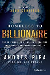 Homeless to Billionaire: The 18 Principles of Wealth Attraction and Creating Unlimited Opportunity (English Edition) eBook Kindle