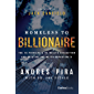 Homeless To Billionaire: The 18 Principles of Wealth Attraction And Creating Unlimited Opportunity (English Edition)