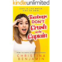 Tomboys Don't Crush On The Captain (How To Date A Tomboy Book 3)