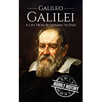 Galileo Galilei: A Life From Beginning to End (Scientist Biographies Book 3) (English Edition)