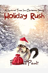 Holiday Rush (An All-Ages Holiday Animal Story): A Squirrel Tree Inn Christmas Short Story Kindle Edition