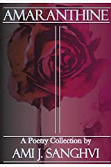 Amaranthine: A Poetry Collection Kindle Edition