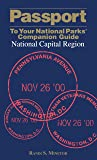 Passport To Your National Parks® Companion Guide: National Capital Region - national parks of Washington, D.C (Passport Series)