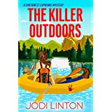 The Killer Outdoors : Cozy Mystery (A Southwest Exposure Mystery Book 1)