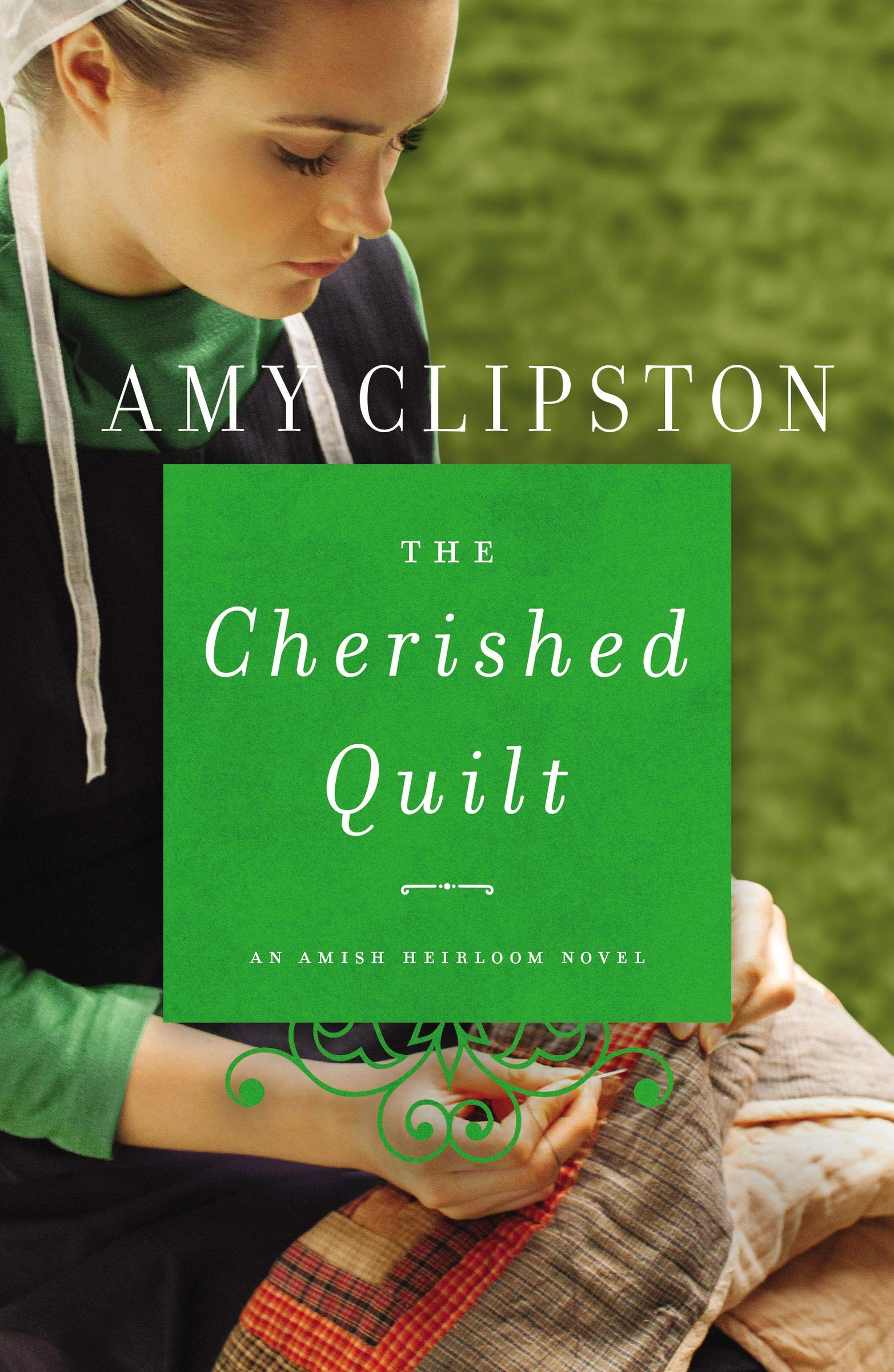 The Cherished Quilt  An Amish Heirloom Novel Book 3   English Edition