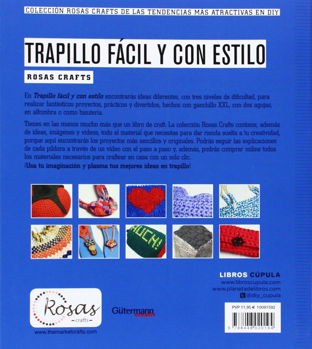 Rosas Crafts. Trapillo fácil y con estilo: Colección Rosas crafts de las tendencias más atractivas en Diy Manualidades: Amazon.es: Rosas Crafts: Libros