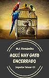 Aquí hay gato encerrado: (Inspector Salazar 03) Novela negra
