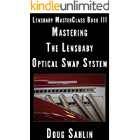 Mastering the Lensbaby Optic Swap System: Lensbaby MasterClass Book III book cover