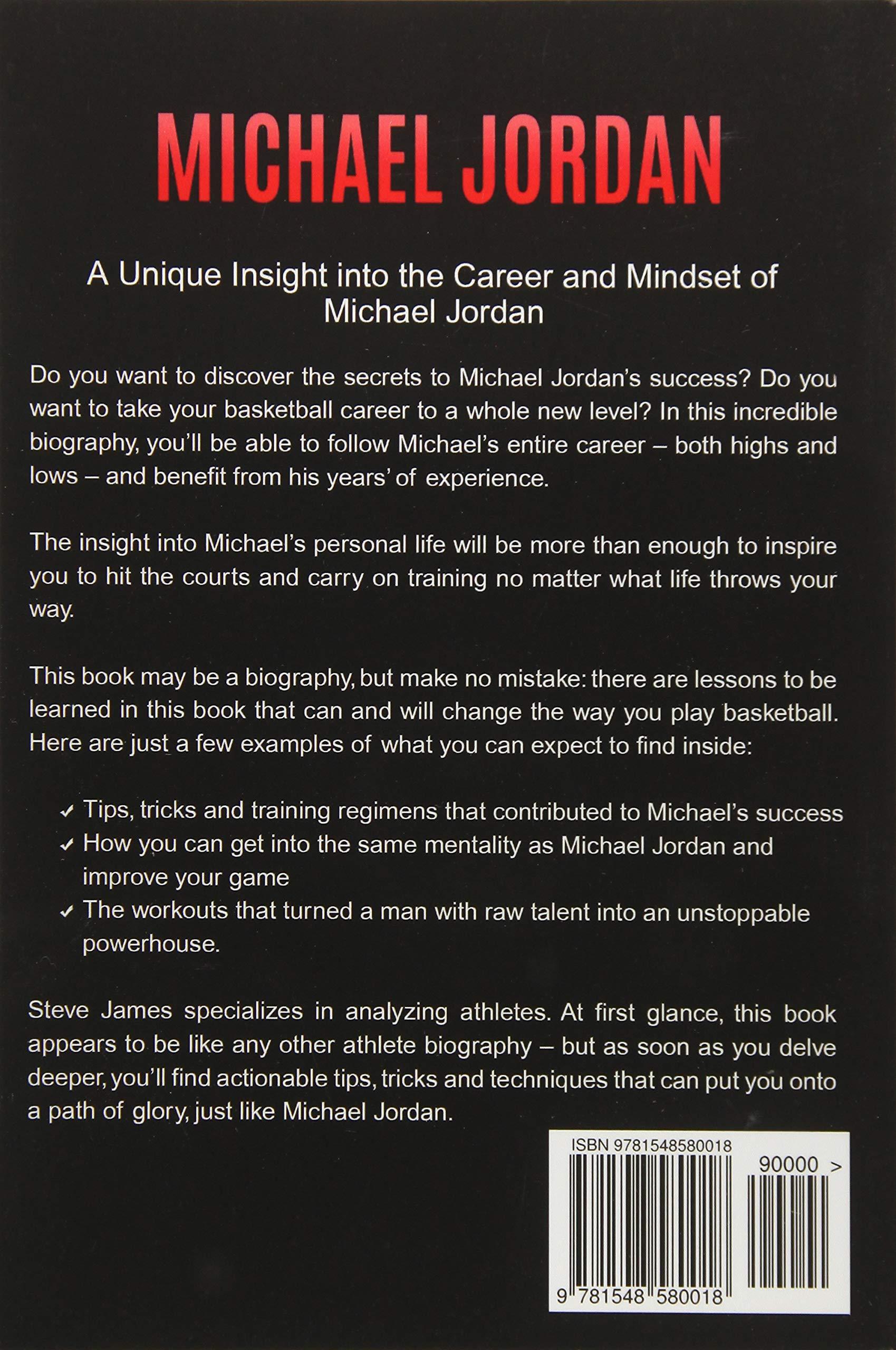 ca1b7924d8f Michael Jordan: A Unique Insight into the Career and Mindset of Michael  Jordan: Steve James: 9781548580018: Amazon.com: Books