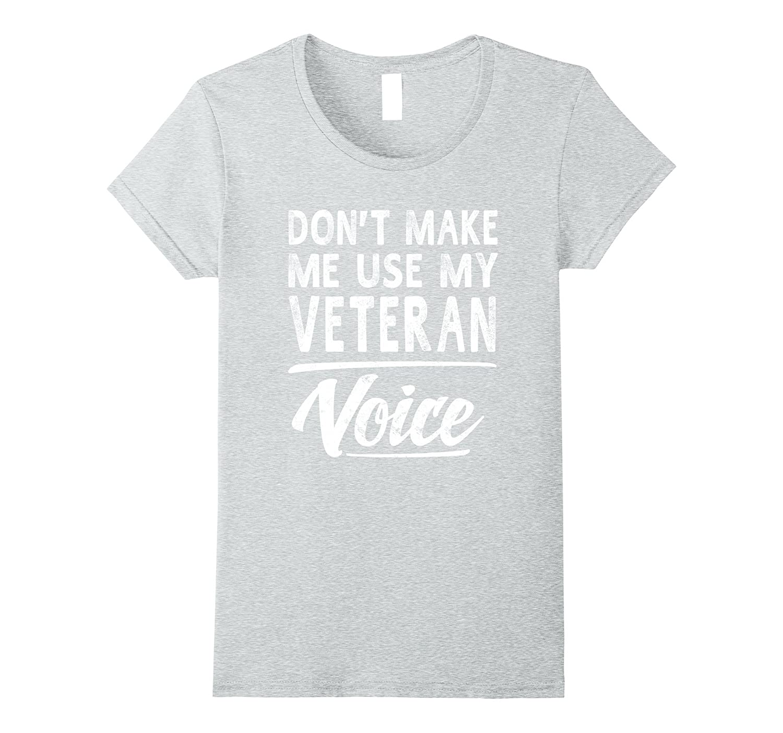 Veteran Voice Gifts Funny Sayings Women Men Veteran T-Shirt
