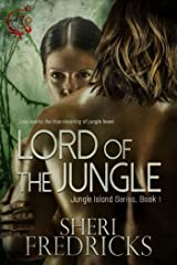 Lord of the Jungle: An Erotic Adventure (Jungle Island Book 1) Kindle Edition