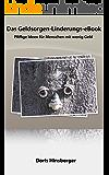 Das Geldsorgen-Linderungs-eBook - Pfiffige Ideen für Menschen mit wenig Geld