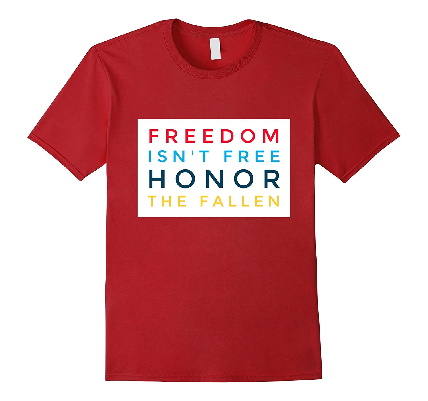 Freedom isn't free honor courage sacrifice soldiers t-shirt