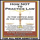 How Not to Practice Law: In the Office and in the