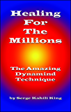 Healing For The Millions: The Amazing Dynamind Technique