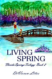 Living Spring (The Florida Springs Trilogy Book 2)