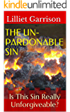 THE UNPARDONABLE SIN:: Is This Sin Really Unforgiveable?