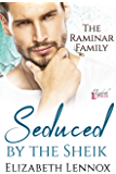 Seduced by the Sheik (The Raminar Family Book 1)
