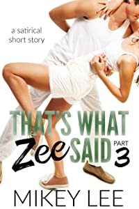 That's What Zee Said : Part 3 (The Satirical Chronicles)