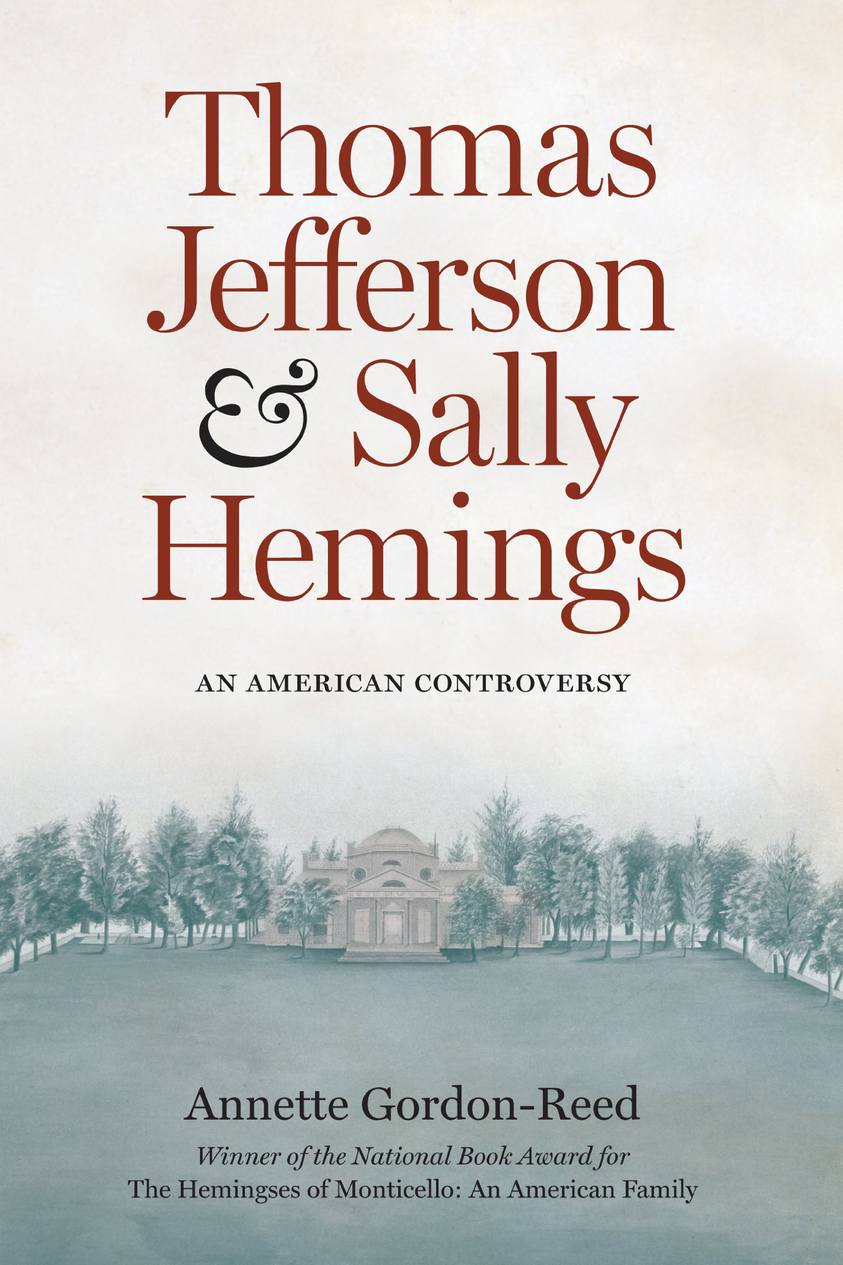 Thomas Jefferson And Sally Hemings  An American Controversy  English Edition