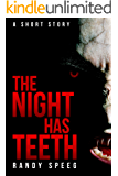 The Night Has Teeth