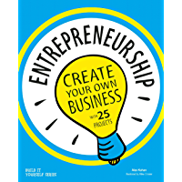Entrepreneurship: Create Your Own Business (Build It Yourself)