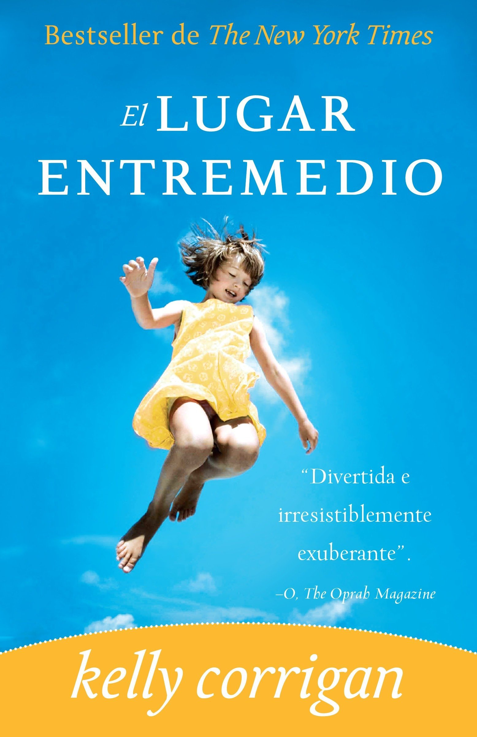 El lugar entremedio (Spanish Edition) (Spanish) Paperback – March 9, 2010