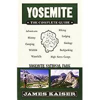 Yosemite: The Complete Guide: Yosemite National Park (Color Travel Guide)