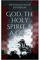 God, the Holy Spirit, is a God of Justice Kindle Edition