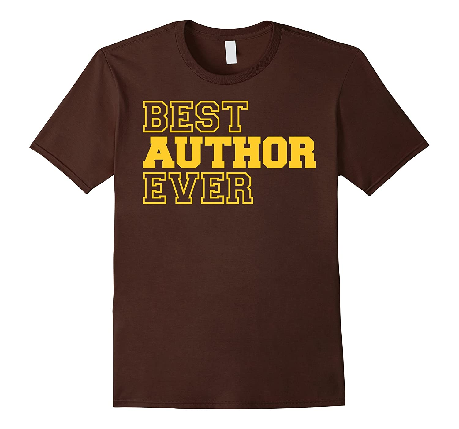 Best Author Ever T-shirt - Gift For Author T-shirt-TH