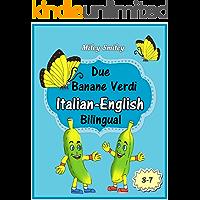 "Italian-English: ""Due Banane Verdi-Two Green Bananas"" short stories for beginners (Italian-English bilingual books, ESL dual language) (Italian Edition)"