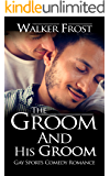 The Groom And His Groom: Gay Sports Comedy Romance
