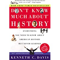 Don't Know Much About(r) History [30th Anniversary Edition]: Everything You Need to Know about American History But…