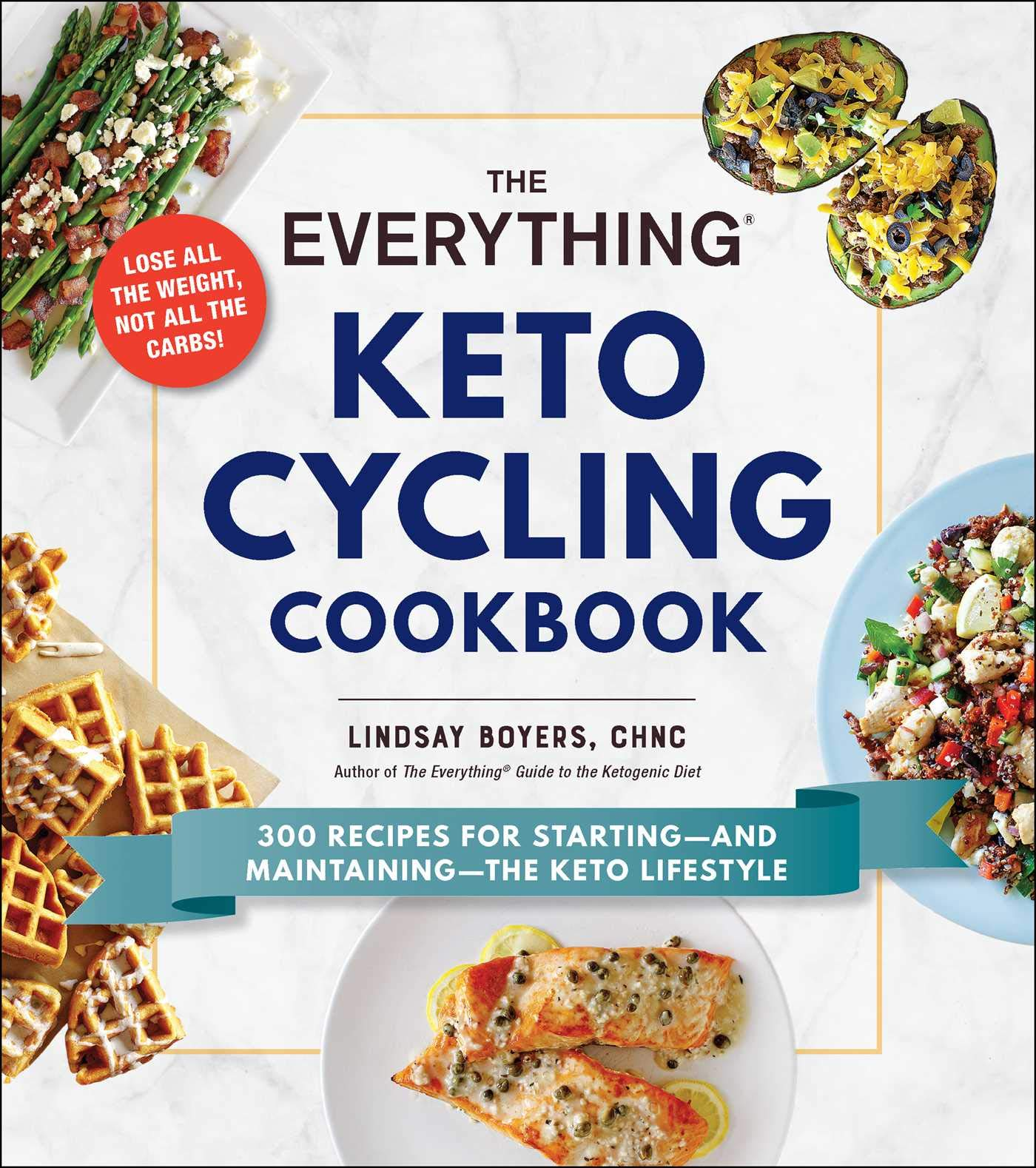 The Everything Keto Cycling Cookbook 300 Recipes For Starting And Maintaining The Keto Lifestyle Boyers Lindsay 9781507210598 Amazon Com Books